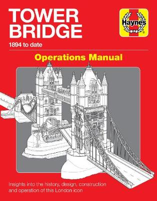 Tower Bridge London: Operations Manual (1894 to date)