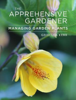 The Apprehensive Gardener: Managing Garden Plants