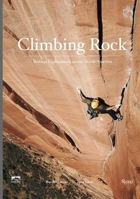 Climbing Rock: Vertical Explorations Across North Americs