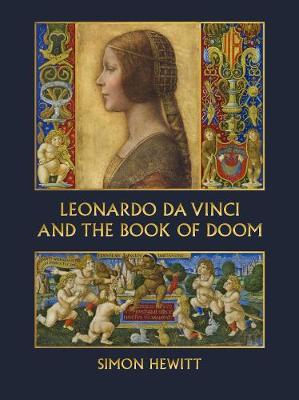 Leonardo Da Vinci and the Book of Doom: Bianca Sforza, The Sforziada and Artful Propaganda in Renaissance Milan