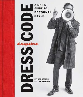 Esquire Dress Code: A Man's Guide to Personal Style