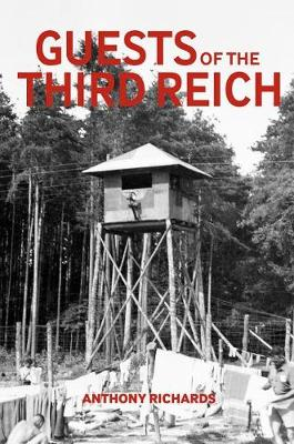 Guests of the Third Reich: The British POW Experience in Germany 1939-1945