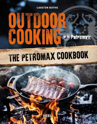 Outdoor Cooking: The Petromax Cookbook