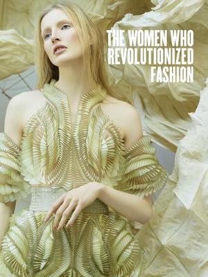 Women Who Revolutionized Fashion