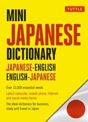 Mini Japanese Dictionary: Japanese-English, English-Japanese: Fully Romanized