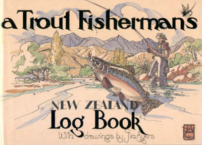 Trout Fisherman's New Zealand Log Book