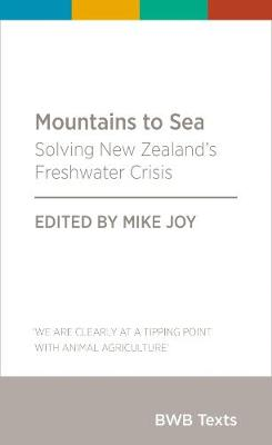 Mountains to Sea: Solving New Zealand's Freshwater Crisis: 2018