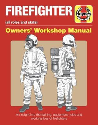Firefighter Owners' Workshop Manual: All roles and skills