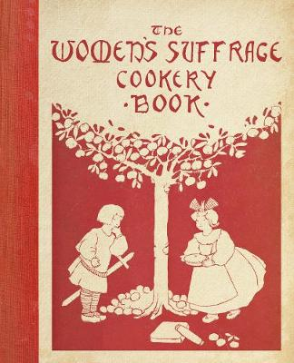 The Women's Suffrage Cookery Book