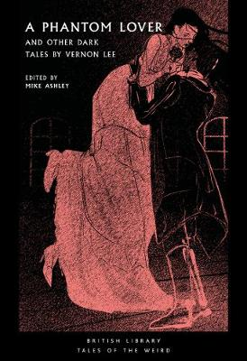 A Phantom Lover: and Other Dark Tales by Vernon Lee