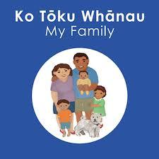 Ko Toku Whanau  My Family