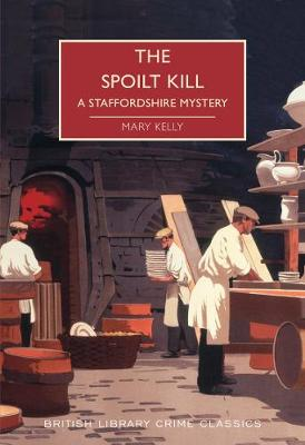 The Spoilt Kill: A Staffordshire Mystery
