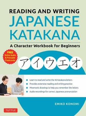 Reading and Writing Japanese Katakana: A Character Workbook for Beginners (Audio Download & Printable Flash Cards)