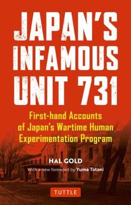 Japan's Infamous Unit 731: First-hand Accounts of Japan's Wartime Human Experimentation Program