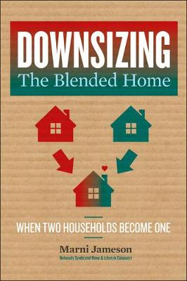 Downsizing the Blended Home: When Two Households Become One