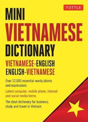 Mini Vietnamese Dictionary: Vietnamese-English / English-Vietnamese Dictionary