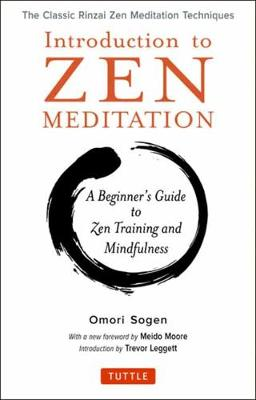 Introduction to Zen Meditation: A Beginner's Guide to Zen Training and Mindfulness: The Classic Rinzai Zen Meditation Techniques