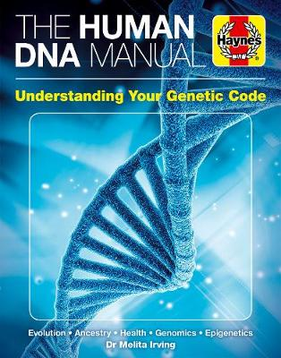 DNA Human Genome Manual: Ancestry * Health * Identity * Epigenics * Criminality