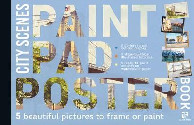 Paint Pad Poster Book: City Scenes: 5 Beautiful Pictures to Frame or Paint