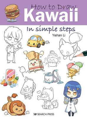 How to Draw: Kawaii: In Simple Steps