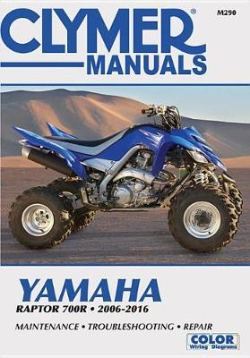 Yamaha Raptor 700R Clymer Motorcycle Repair Manual: 2006-16