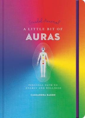 A Little Bit of Auras Guided Journal: Your Personal Path to Energy and Wellness