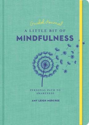 A Little Bit of Mindfulness Guided Journal: Your Personal Path to Awareness