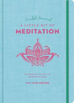 A Little Bit of Meditation Guided Journal: Your Personal Path to Mindfulness