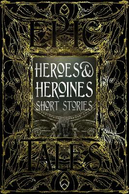 Heroes & Heroines Short Stories: Epic Tales