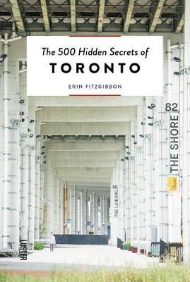 500 Hidden Secrets Of Toronto