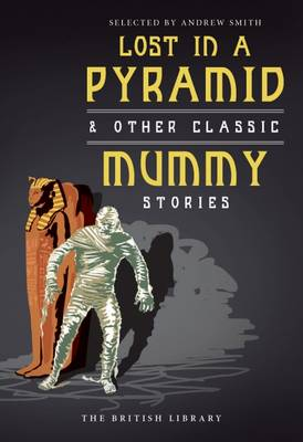 Lost in a Pyramid: And Other Classic Mummy Stories