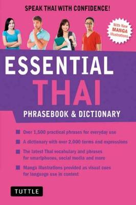 Essential Thai Phrasebook and Dictionary: Speak Thai with Confidence: Revised Edition