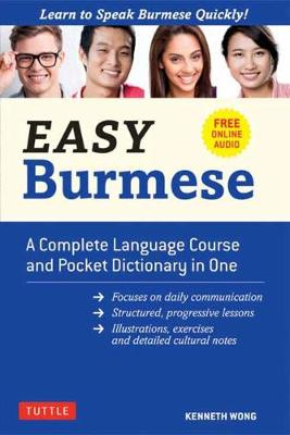 Easy Burmese: A Complete Language Course and Pocket Dictionary in One: Fully Romanized, Free Online Audio and English-Burmese and Burmese-English Dictionary