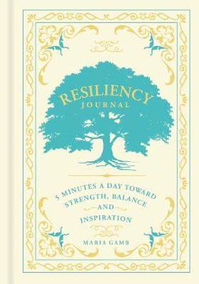 Resiliency Journal: 5 Minutes a Day Toward Strength, Balance, and Inspiration