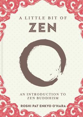 A Little Bit of Zen: An Introduction to Zen Buddhism