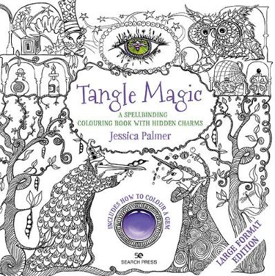 Tangle Magic (large format edition): A Spellbinding Colouring Book with Hidden Charms