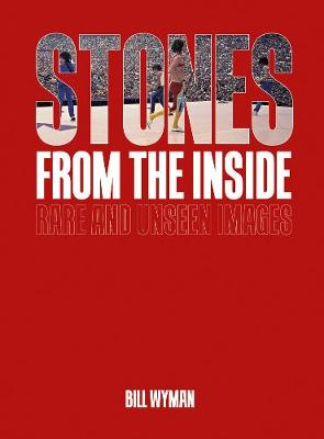 Stones From the Inside – The Limited Edition: Rare and Unseen Images