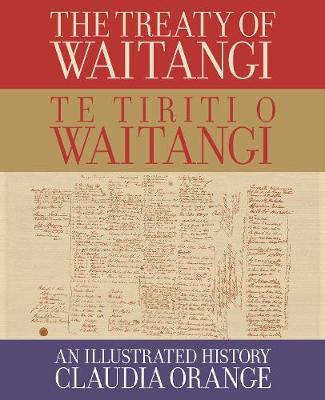 The Treaty of Waitangi | Te Tiriti o Waitangi: An Illustrated History