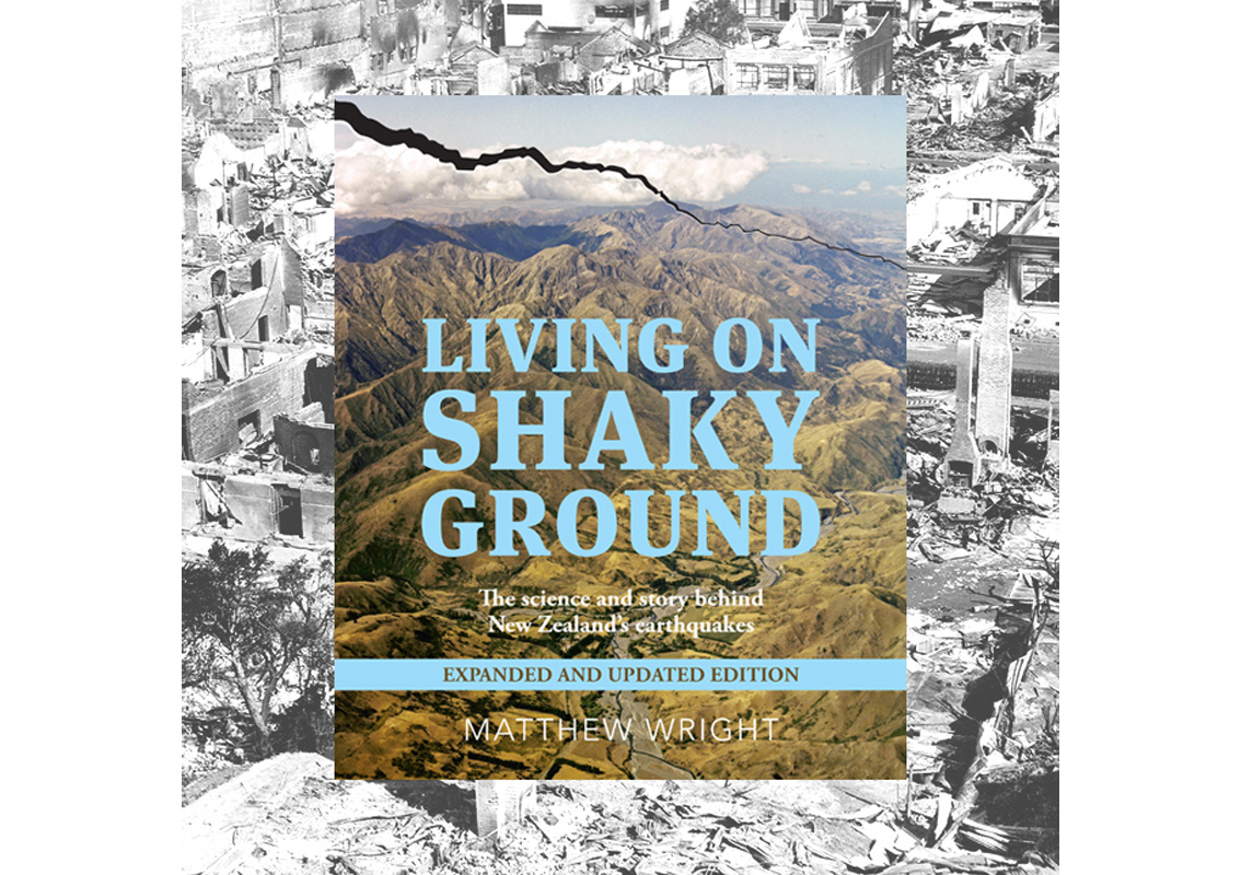 Living on Shaky Ground – The science and story behind New Zealand's earthquakes