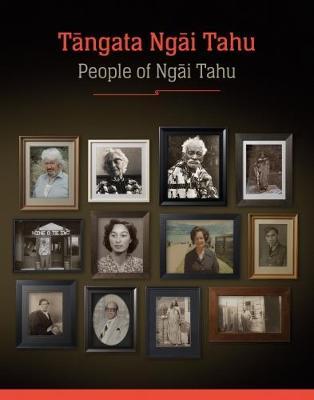 Tangata Ngai Tahu: People of Ngai Tahu: 2017