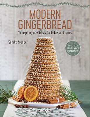 Modern Gingerbread: 15 Inspiring New Ideas for Bakes and Cakes