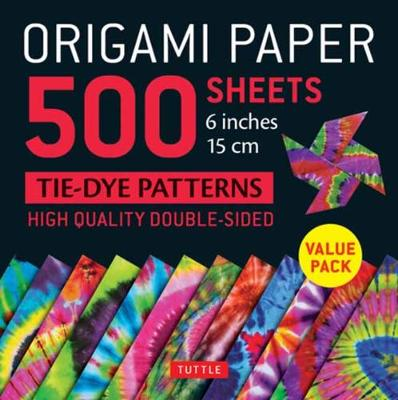 Origami Paper 500 sheets Tie-Dye Patterns 6″ (15 cm): Tuttle Origami Paper: High-Quality Double-Sided Origami Sheets Printed with 12 Different Designs (Instructions for 6 Projects Included)
