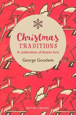 Christmas Traditions: A Celebration of Christmas Lore