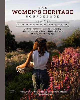 The Women's Heritage Sourcebook: Bringing Homesteading to Everyday Life
