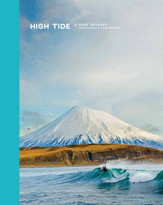 High Tide, A Surf Odyssey: Photographs by Chris Burkard