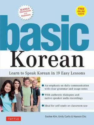 Basic Korean: Learn to Speak Korean in 19 Easy Lessons: Companion Online Audio and Dictionary
