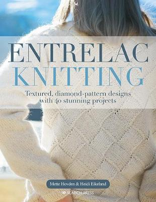 Entrelac Knitting: Textured, Diamond-Pattern Designs with 40 Stunning Projects