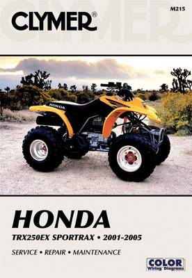 Honda TRX250EX Sportrax, 2001-2005 (Clymer All-terrain Vehicles)