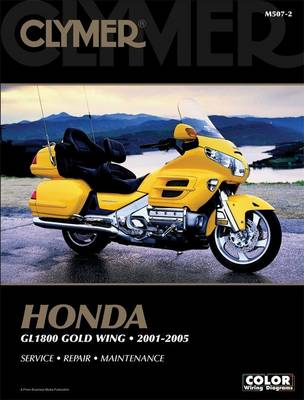 Clymer Honda Gl 1800 Gold Wing 2001-2005 (Clymer Motorcycle Repair)