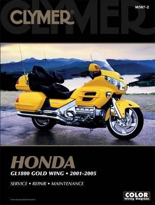 Clymer Honda Gl 1800 Gold Wing 2001-2005 (Clymer Motorcycle Repair)